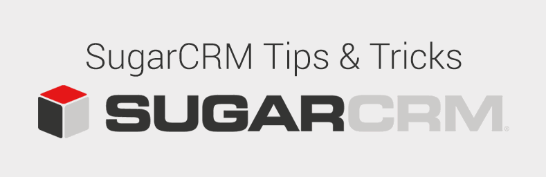 SugarCRM Tips and Tricks in 90 Seconds